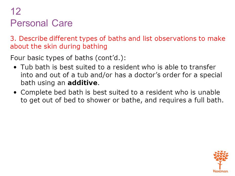 3. Describe different types of baths and list observations to make about the skin during bathing
