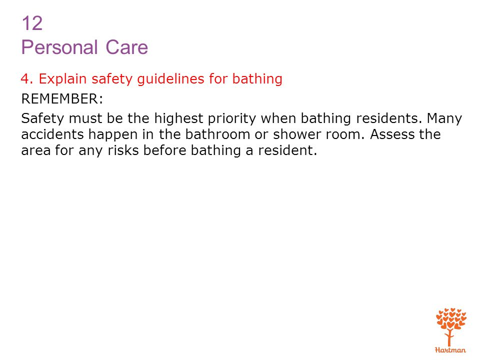 4. Explain safety guidelines for bathing