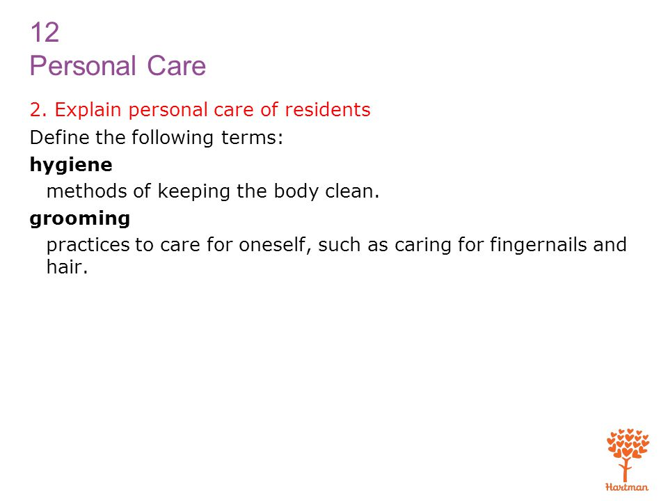 2. Explain personal care of residents