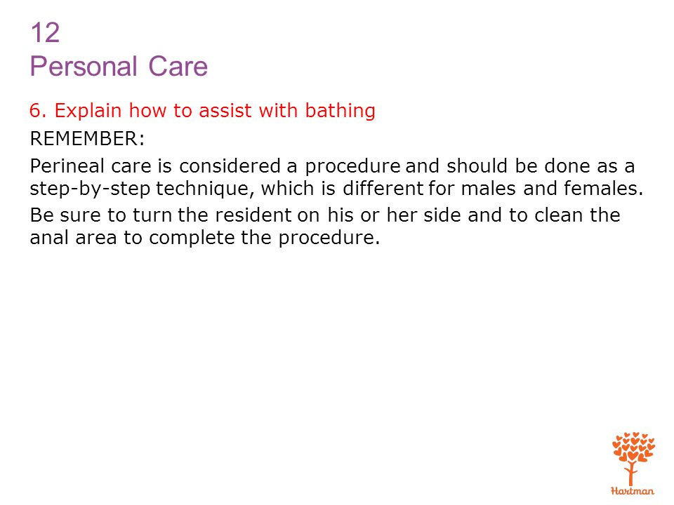 6. Explain how to assist with bathing