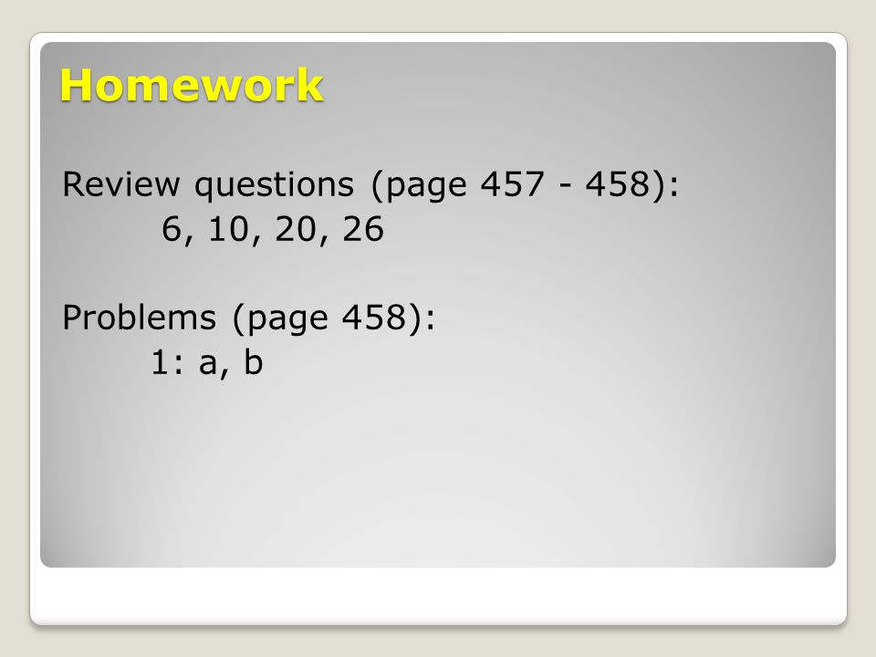 Homework Review questions (page 457 - 458): 6, 10, 20, 26