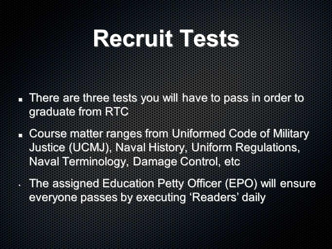 Recruit Tests There are three tests you will have to pass in order to graduate from RTC.