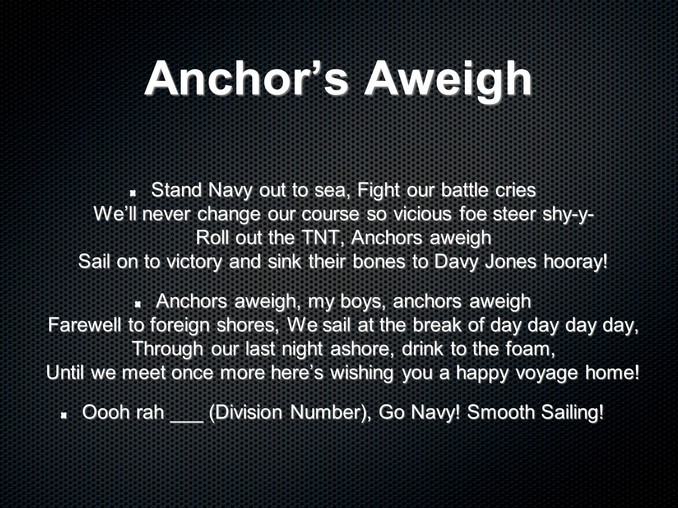 Oooh rah ___ (Division Number), Go Navy! Smooth Sailing!