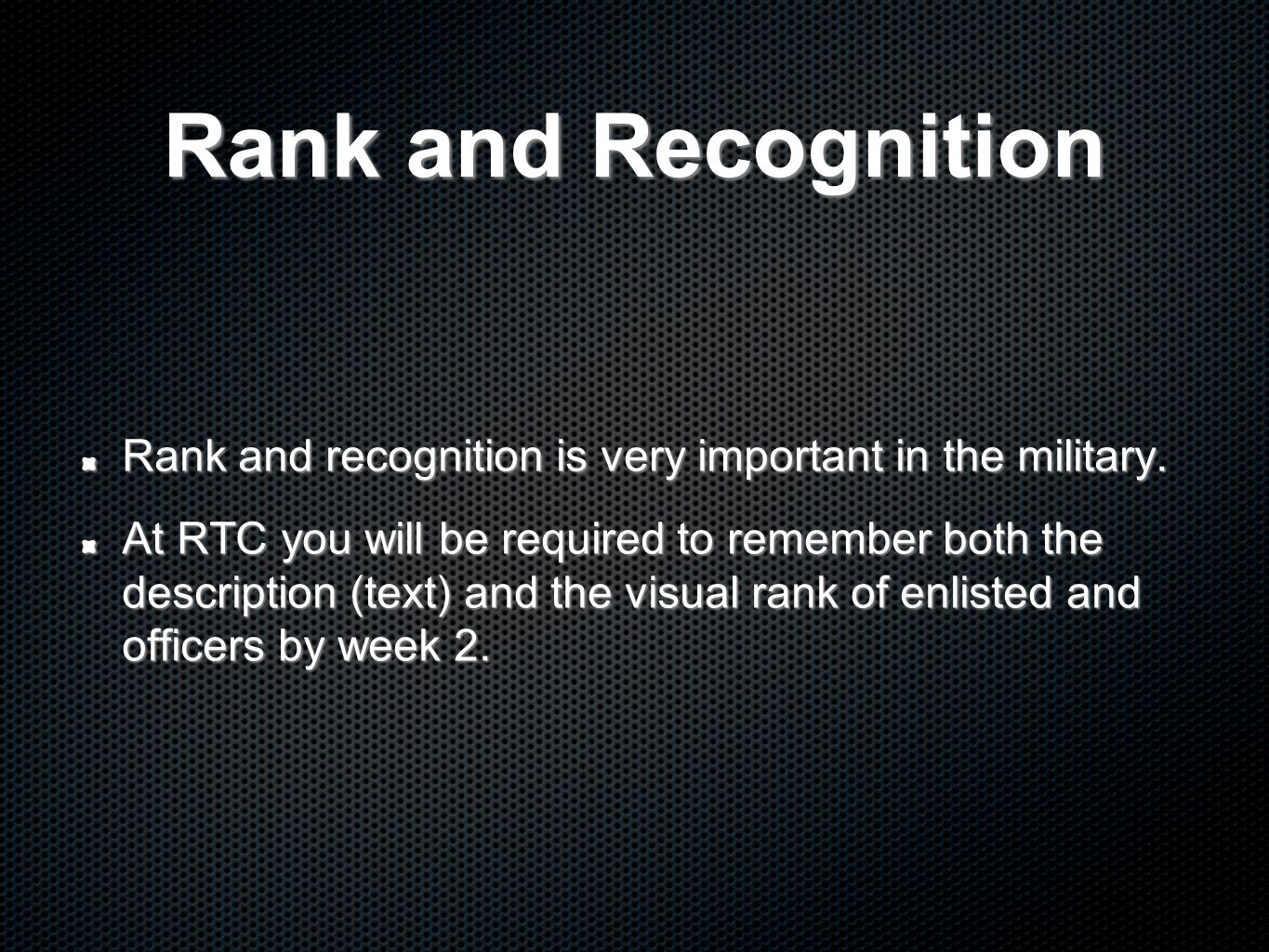 Rank and Recognition Rank and recognition is very important in the military.