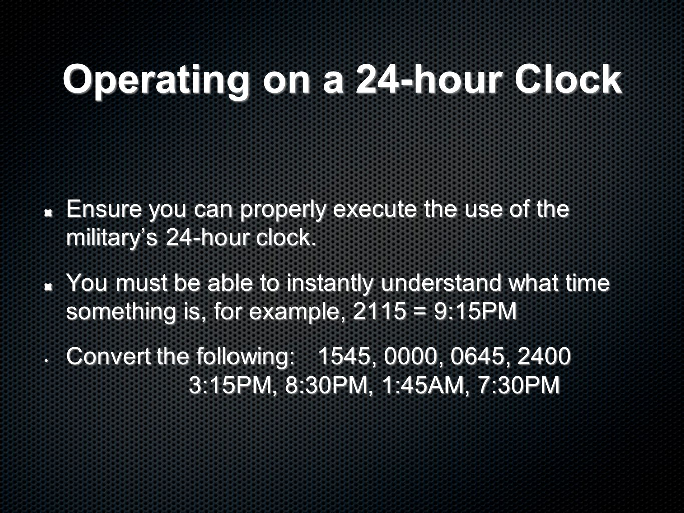 Operating on a 24-hour Clock