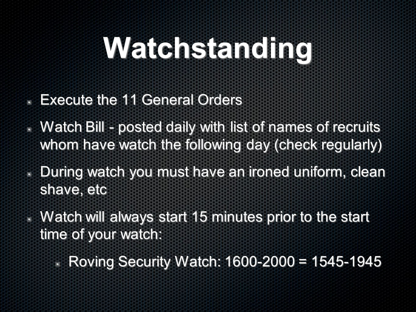 Watchstanding Execute the 11 General Orders