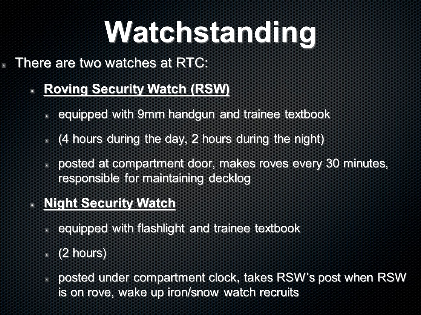 Watchstanding There are two watches at RTC: