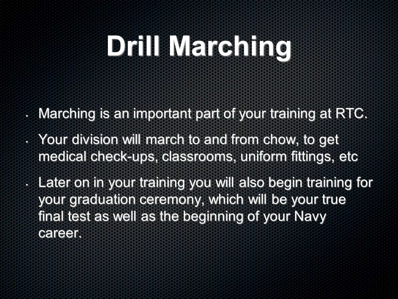 Drill Marching Marching is an important part of your training at RTC.
