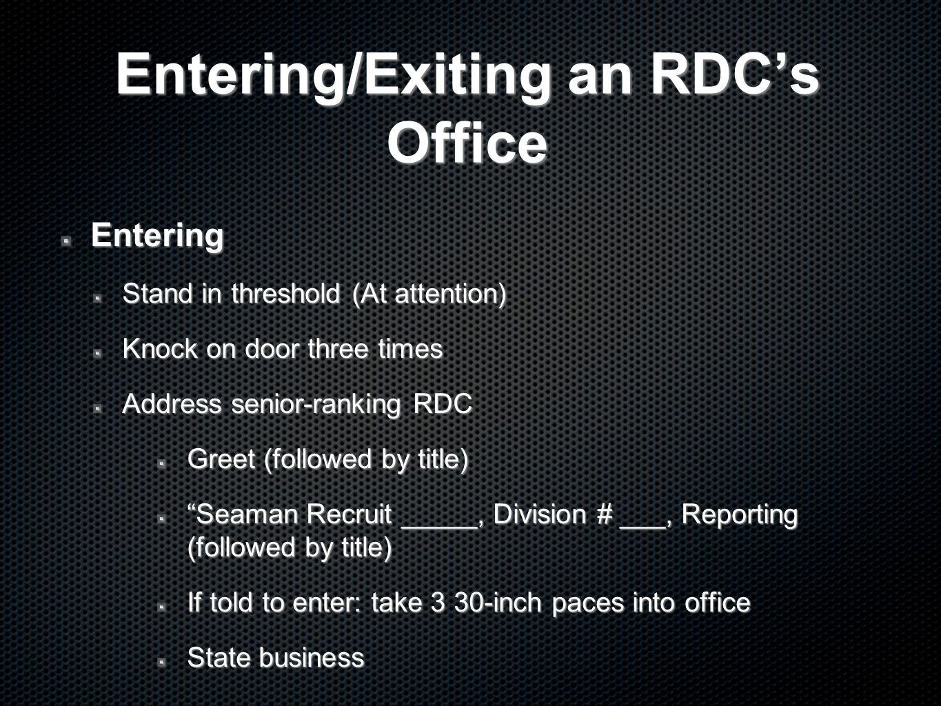 Entering/Exiting an RDC's Office