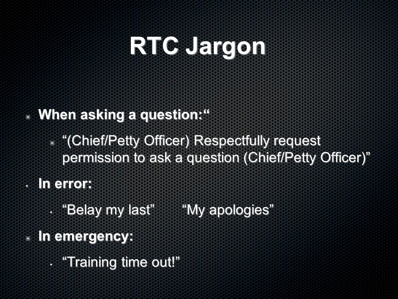 RTC Jargon When asking a question: