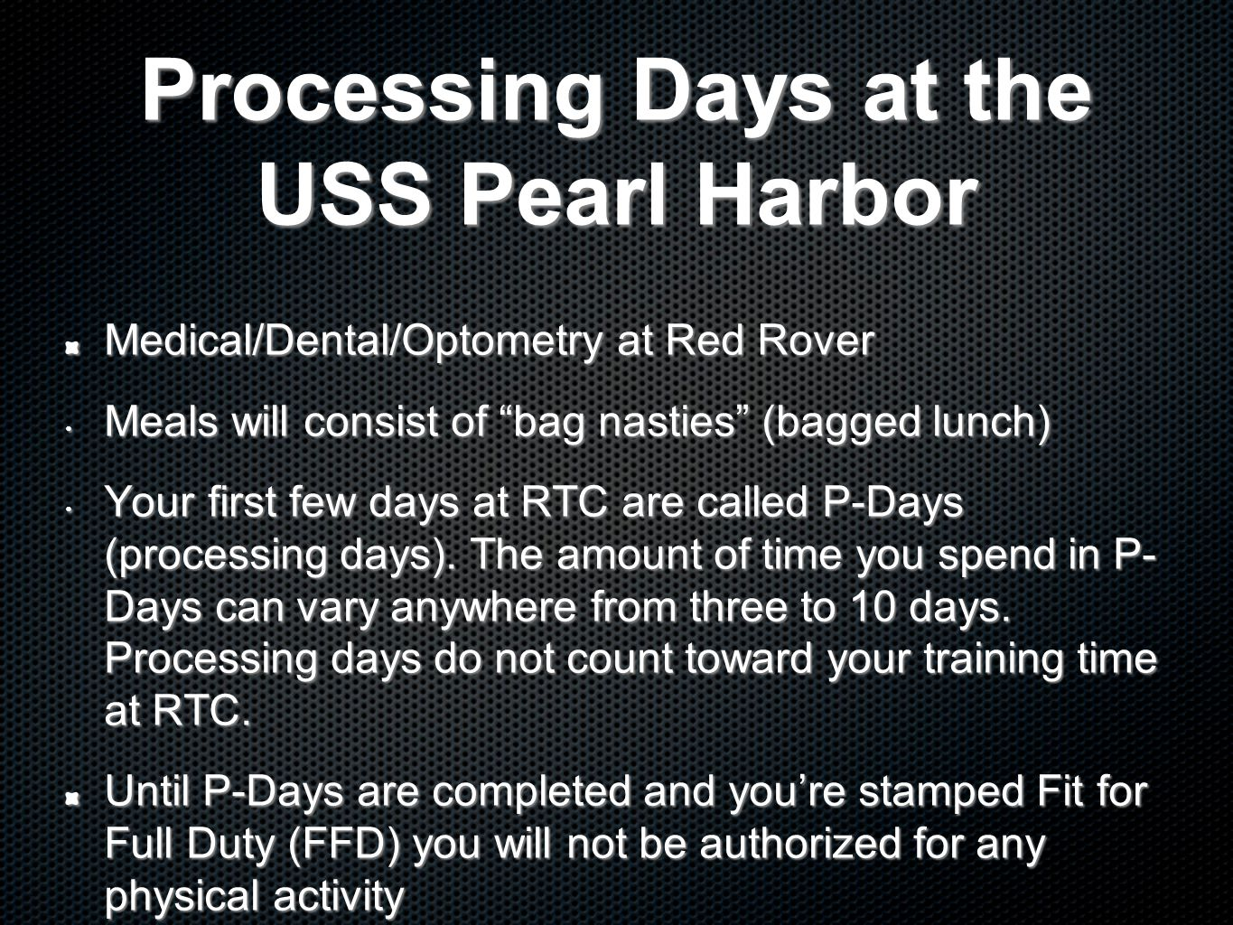 Processing Days at the USS Pearl Harbor