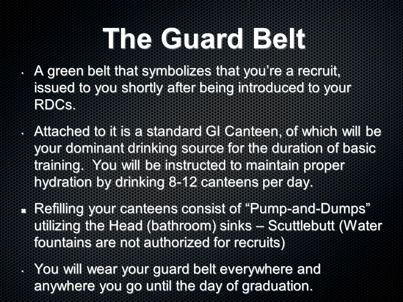 The Guard Belt A green belt that symbolizes that you're a recruit, issued to you shortly after being introduced to your RDCs.