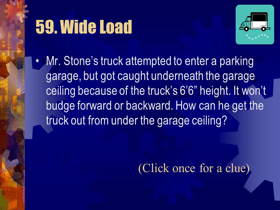 59. Wide Load