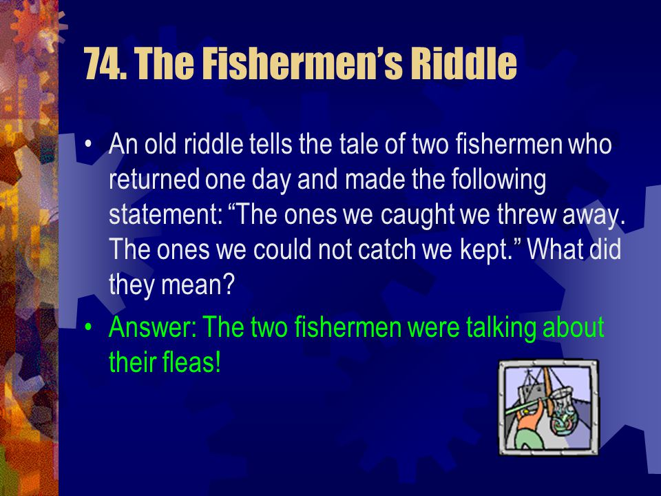 74. The Fishermen's Riddle