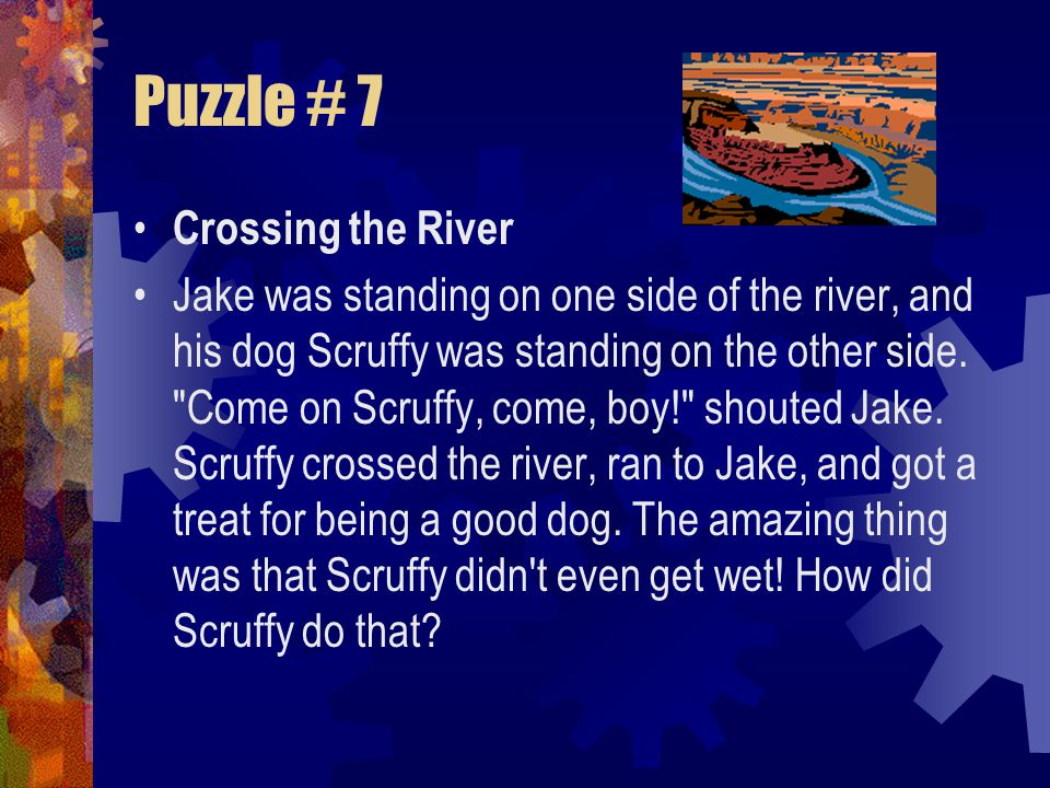 Puzzle # 7 Crossing the River