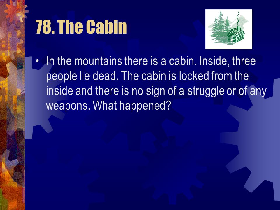 78. The Cabin