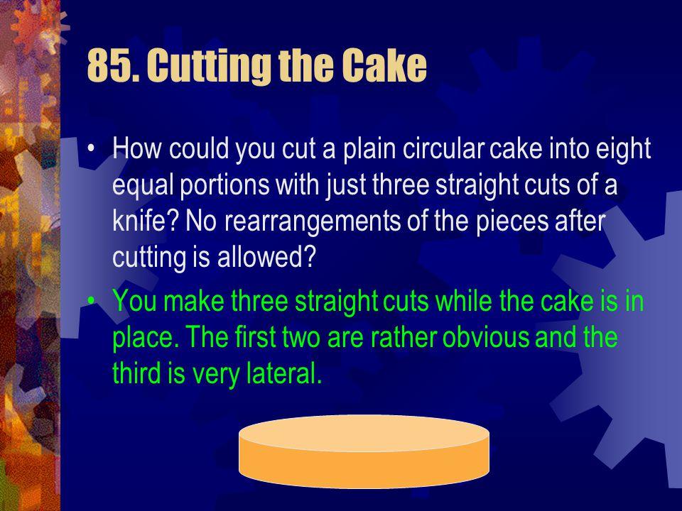 85. Cutting the Cake