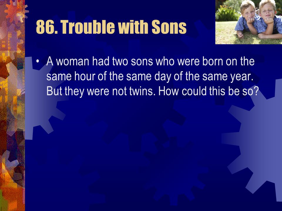 86. Trouble with Sons