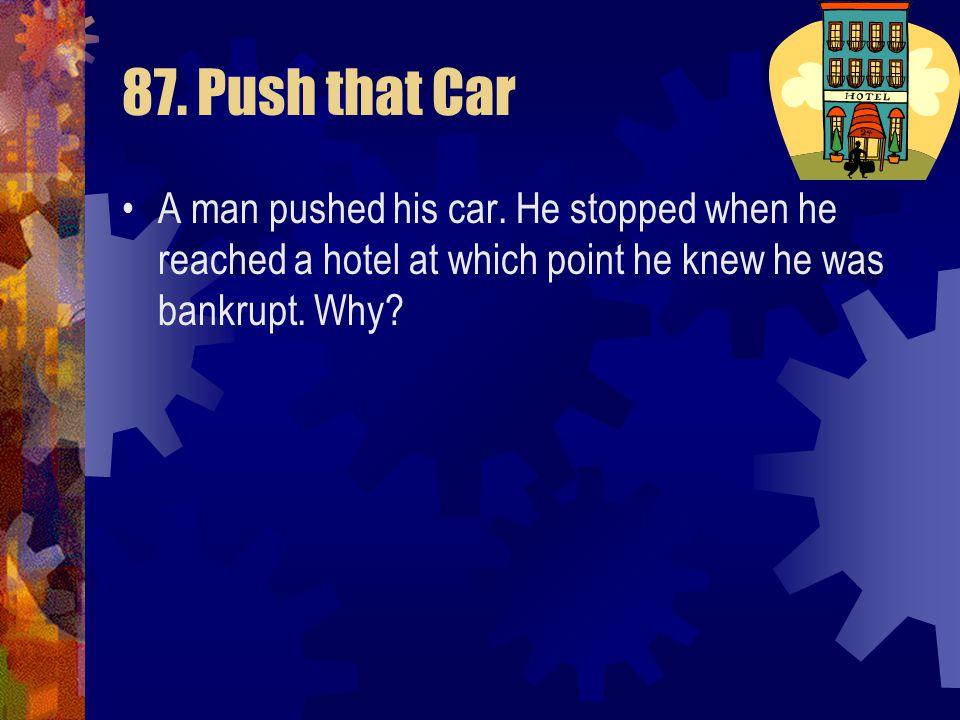87. Push that Car A man pushed his car.