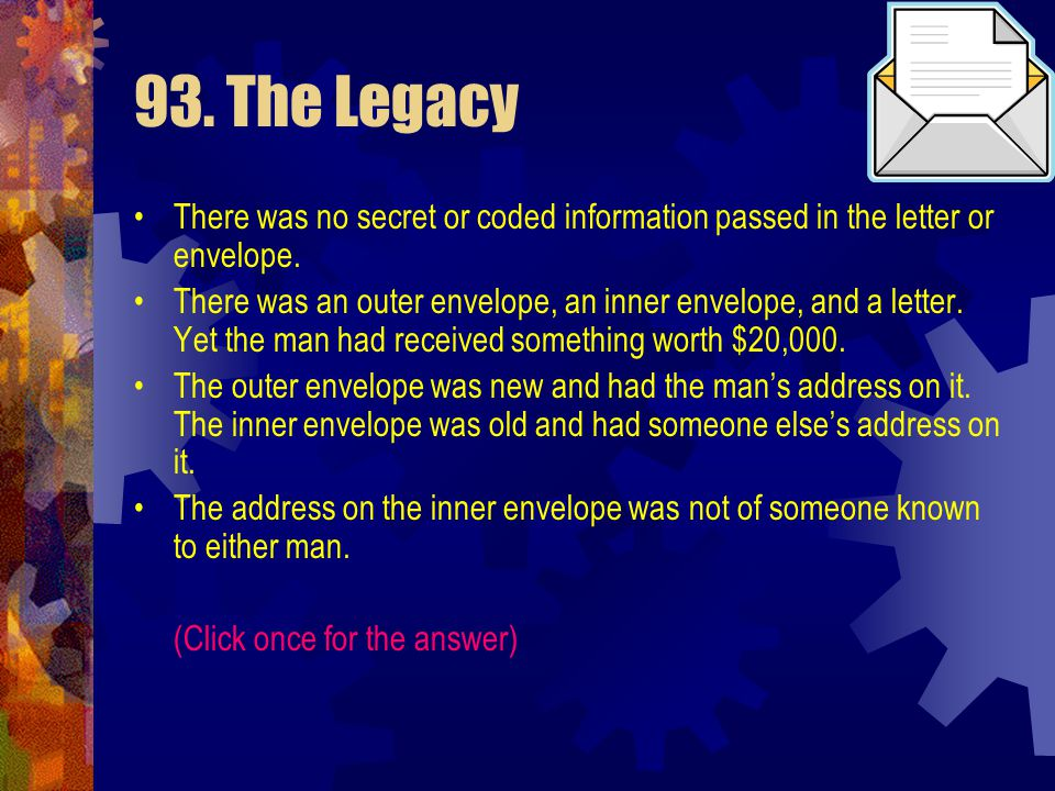 93. The Legacy There was no secret or coded information passed in the letter or envelope.