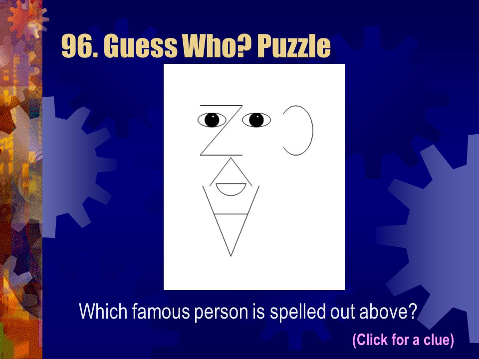96. Guess Who Puzzle Which famous person is spelled out above