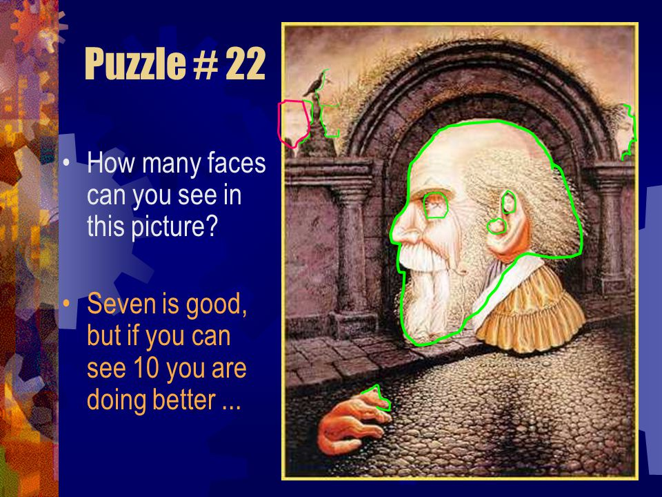 Puzzle # 22 How many faces can you see in this picture
