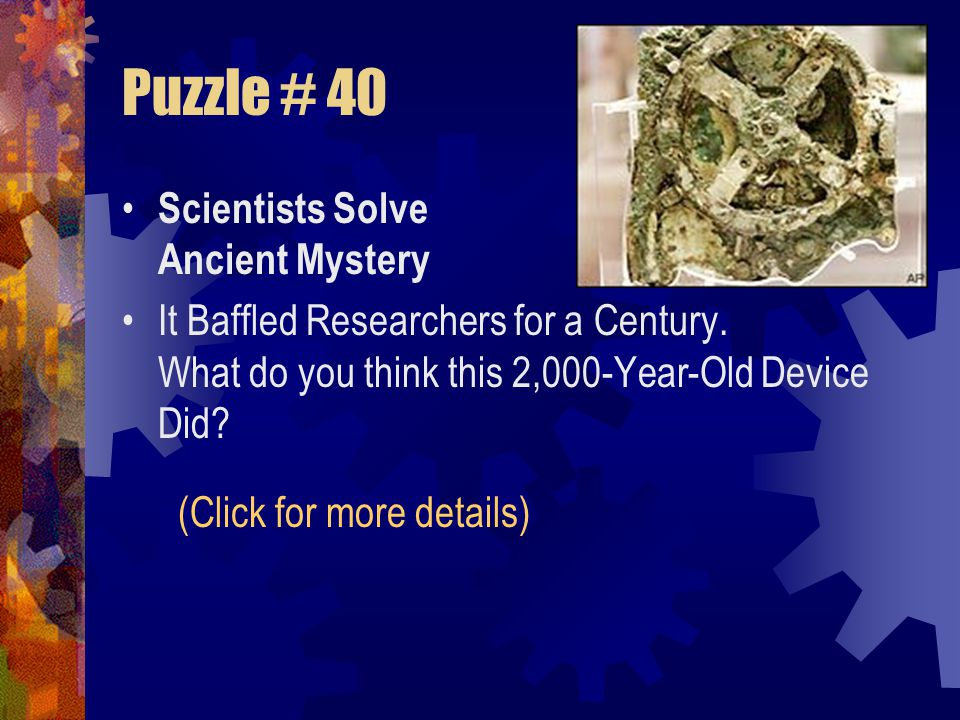 Puzzle # 40 Scientists Solve Ancient Mystery