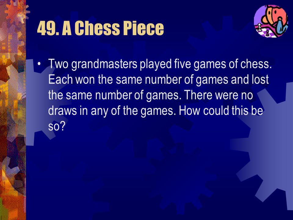 49. A Chess Piece