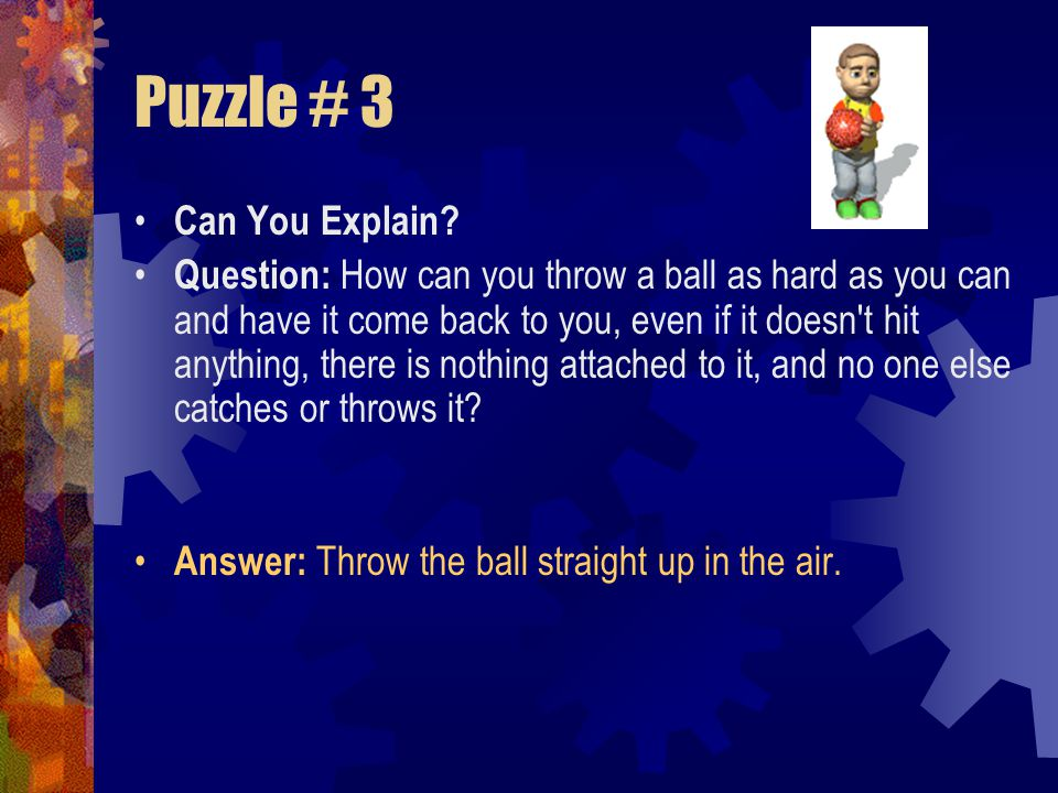 Puzzle # 3 Can You Explain