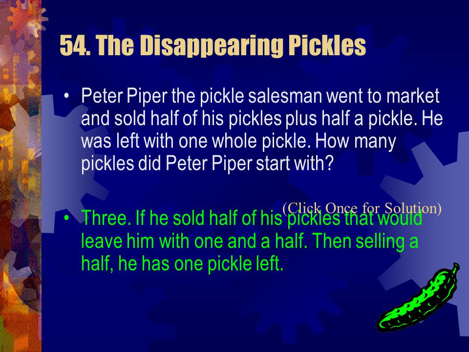 54. The Disappearing Pickles