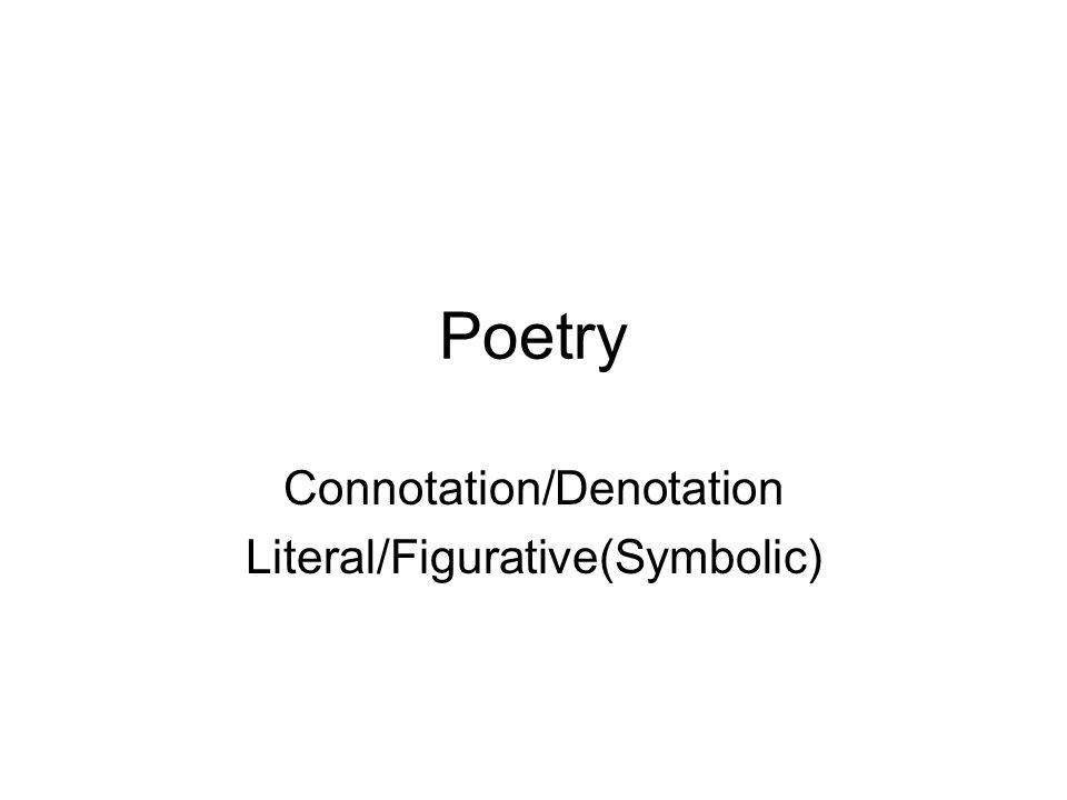 Connotation/Denotation Literal/Figurative(Symbolic)