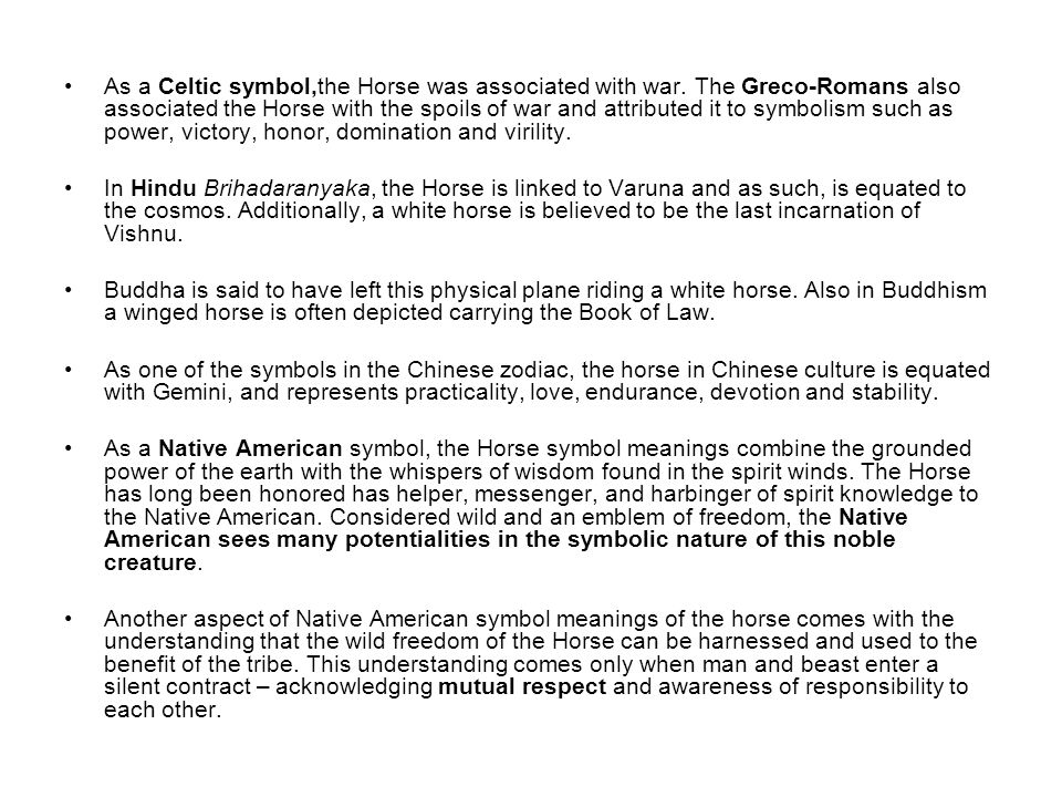 As a Celtic symbol,the Horse was associated with war