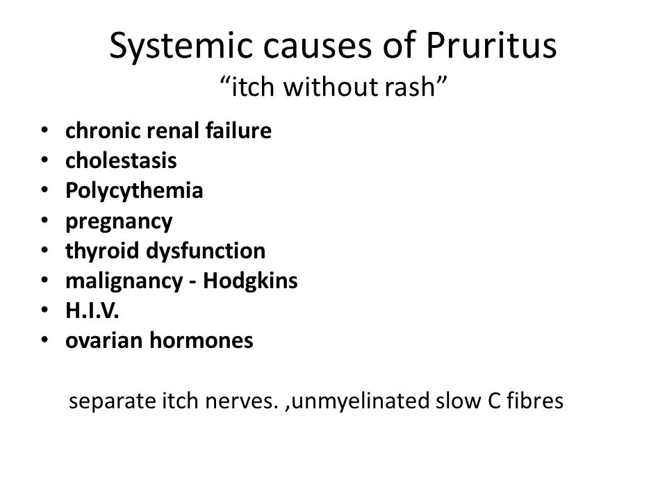Systemic causes of Pruritus itch without rash