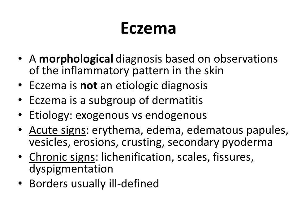 Eczema A morphological diagnosis based on observations of the inflammatory pattern in the skin. Eczema is not an etiologic diagnosis.