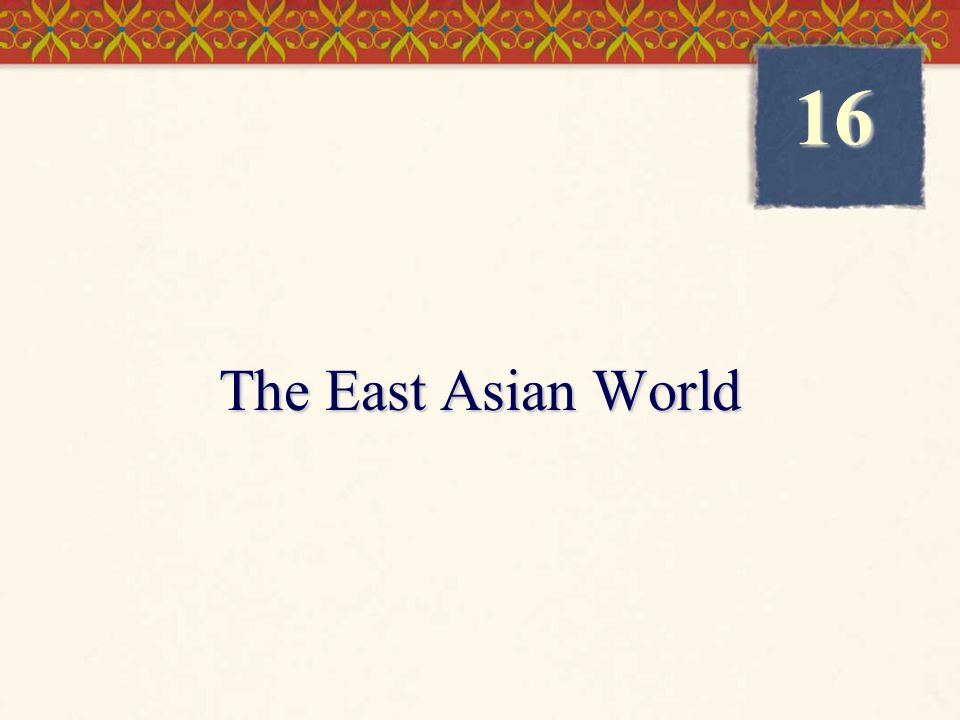 16 The East Asian World