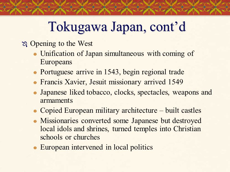 Tokugawa Japan, cont'd Opening to the West