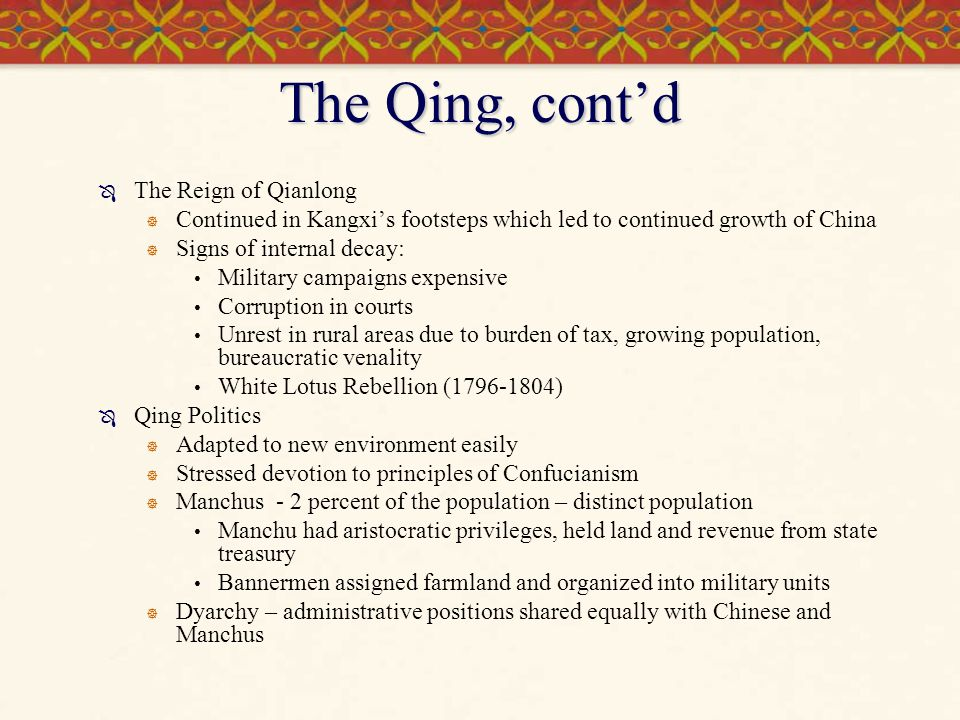 The Qing, cont'd The Reign of Qianlong