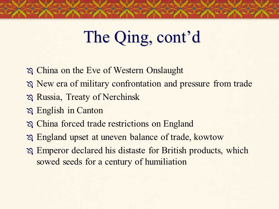 The Qing, cont'd China on the Eve of Western Onslaught