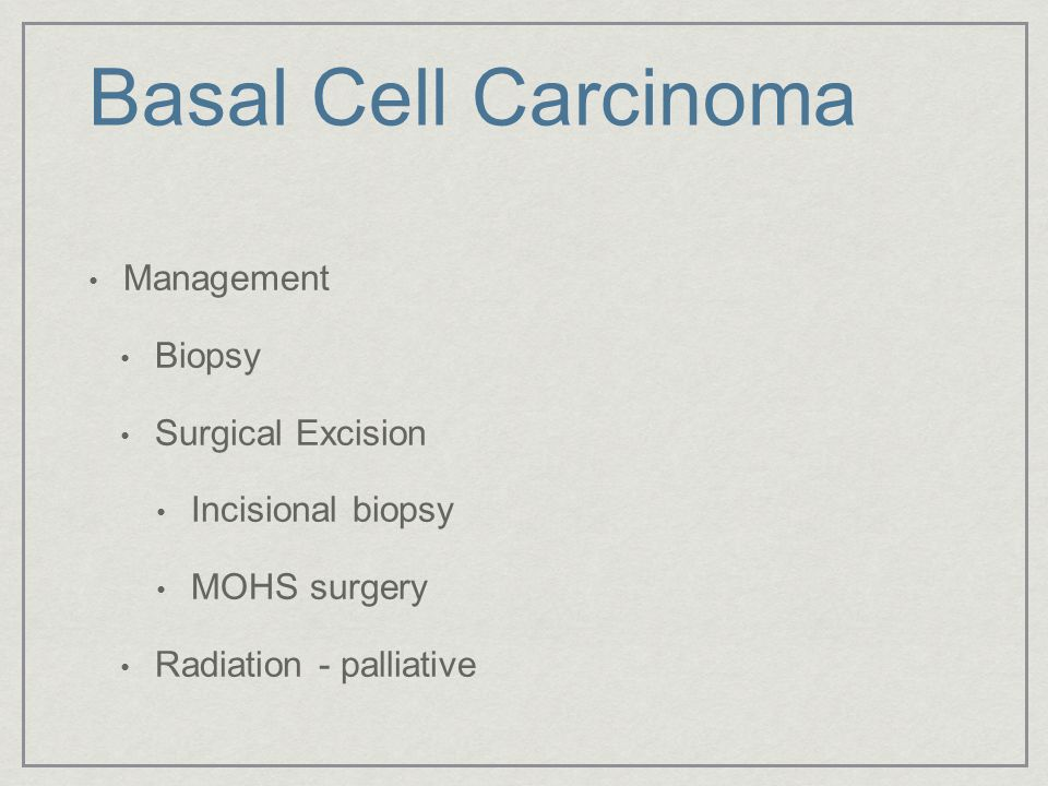 Basal Cell Carcinoma Management Biopsy Surgical Excision