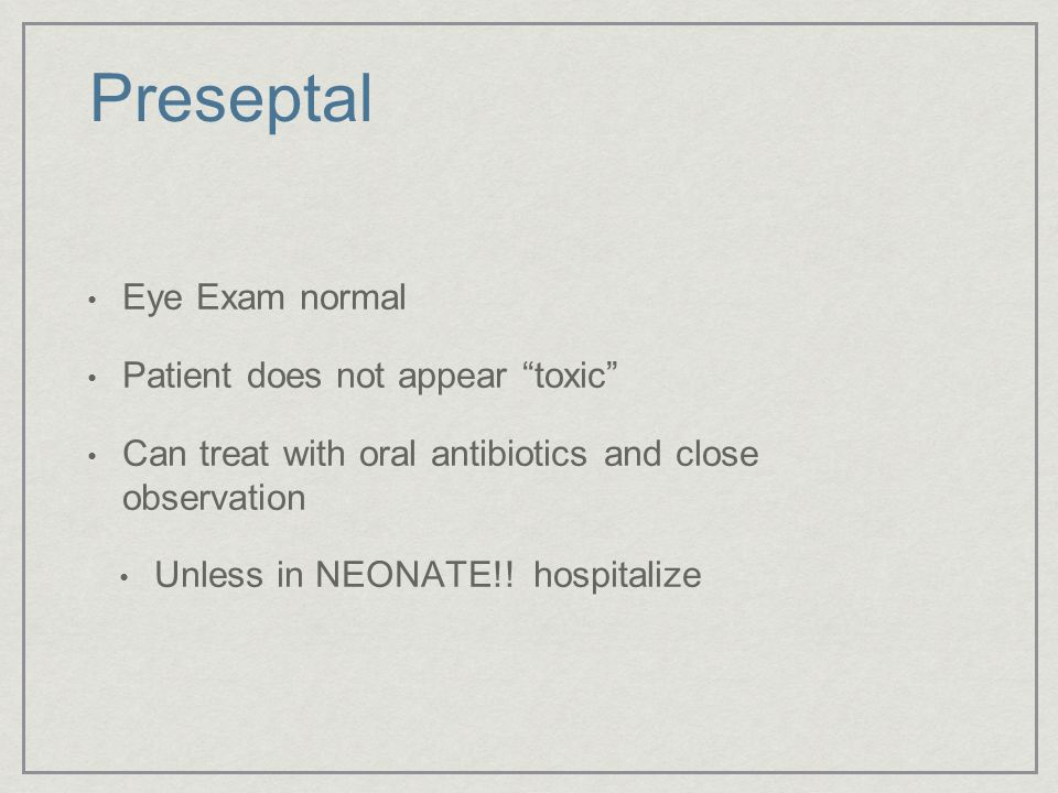 Preseptal Eye Exam normal Patient does not appear toxic
