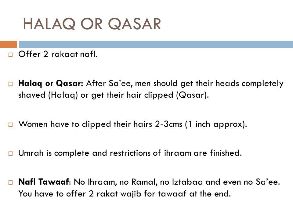 HALAQ OR QASAR Offer 2 rakaat nafl.