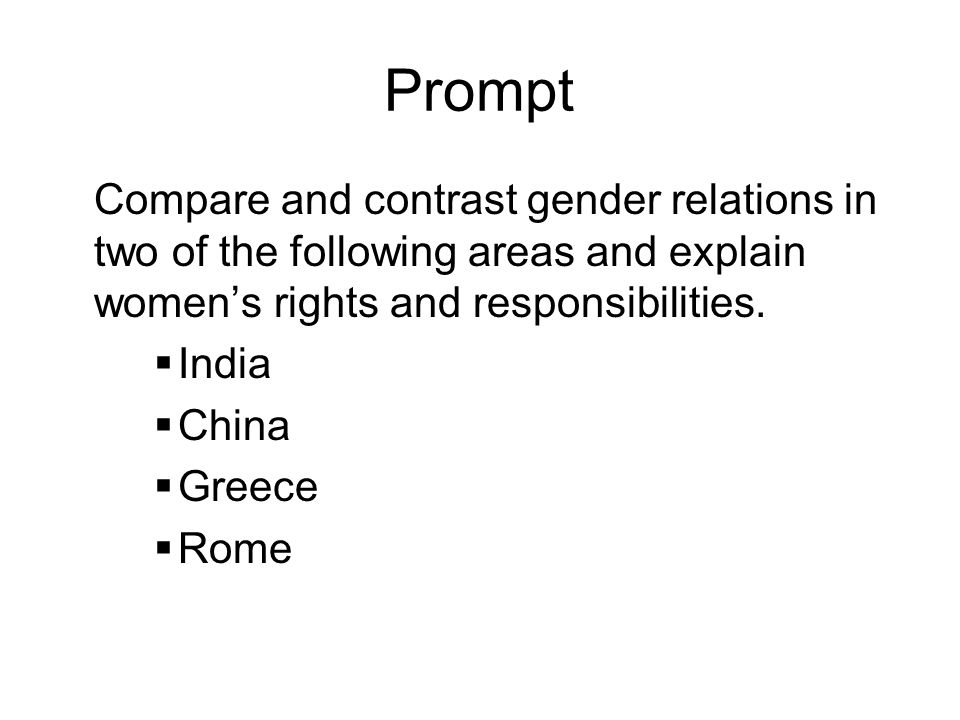 Prompt Compare and contrast gender relations in two of the following areas and explain women's rights and responsibilities.