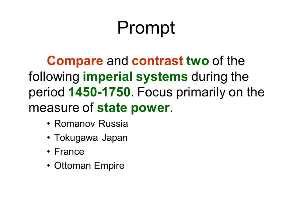 Prompt Compare and contrast two of the following imperial systems during the period 1450-1750. Focus primarily on the measure of state power.