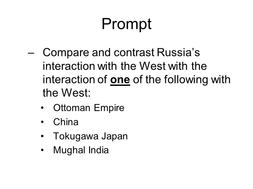 Prompt Compare and contrast Russia's interaction with the West with the interaction of one of the following with the West: