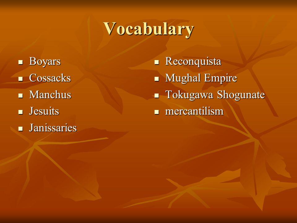 Vocabulary Boyars Cossacks Manchus Jesuits Janissaries Reconquista