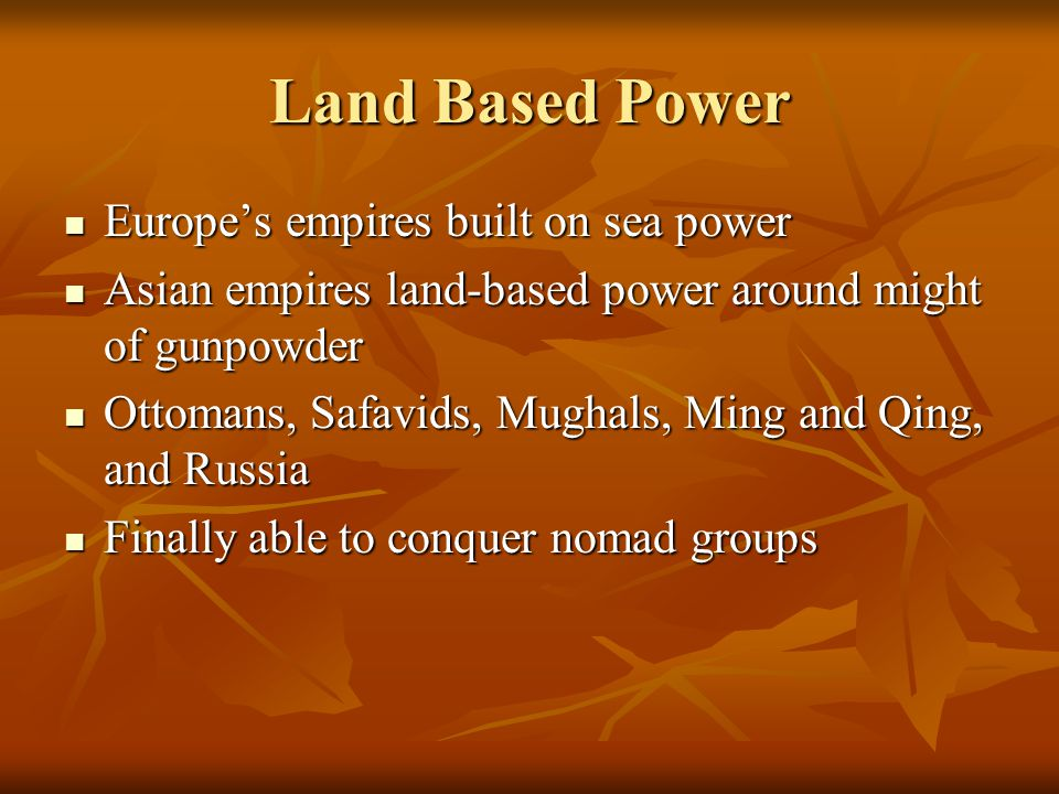 Land Based Power Europe's empires built on sea power