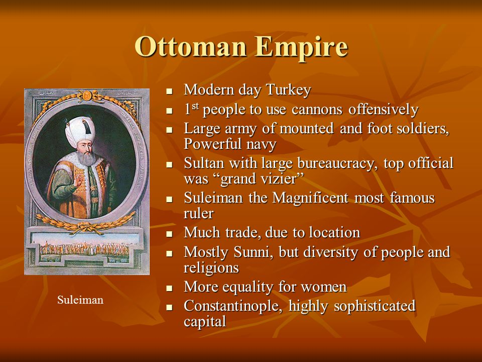 Ottoman Empire Modern day Turkey 1st people to use cannons offensively