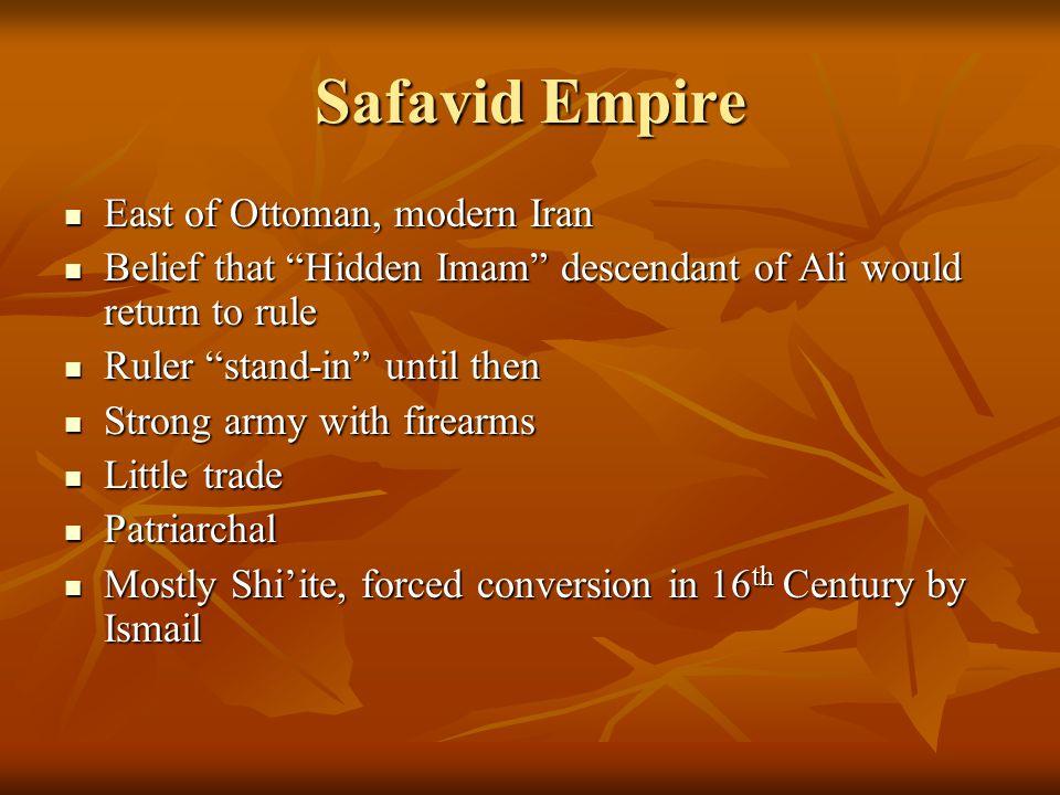 Safavid Empire East of Ottoman, modern Iran