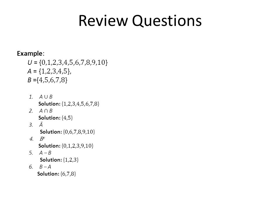 Review Questions Example: U = {0,1,2,3,4,5,6,7,8,9,10}