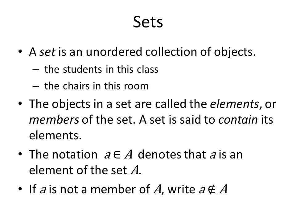 Sets A set is an unordered collection of objects.